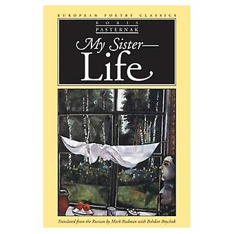 My Sister, Life (European Poetry Classics)
