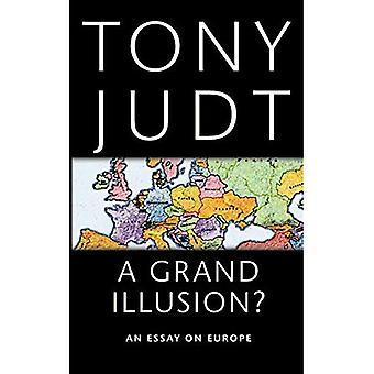 Eine große Illusion?: Essay über Europa