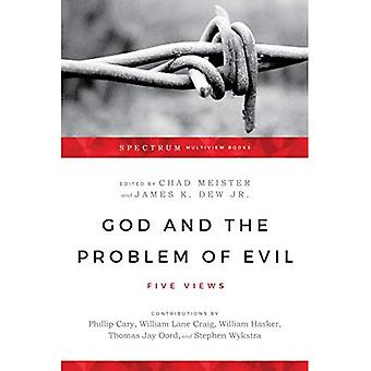 God and the Problem of Evil: Five Views (Spectrum Multiview Book)