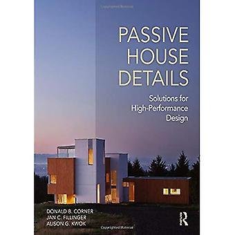 Passivhus detaljer: Løsninger til High-Performance Design