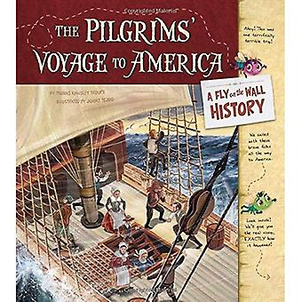 The Pilgrims' Voyage to America: A Fly on the Wall History
