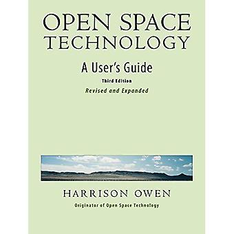 Open Space Technology.: A User's Guide.