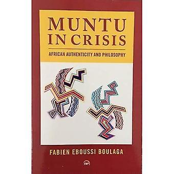 Muntu in Crisis - Authenticity and Philosophy