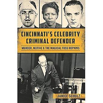 Cincinnati S kändis kriminella Defender:: Mord, motiv & den magiska Foss Hopkins