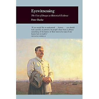 Eyewitnessing (Reaktion Books - Picturing History)