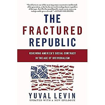 The Fractured Republic (Revised Edition): Renewing America's Social Contract in the Age of Individualism