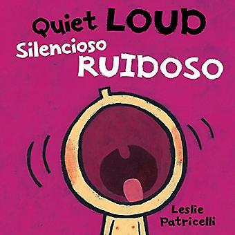 Quiet Loud / Silencioso ruidoso [Board book]