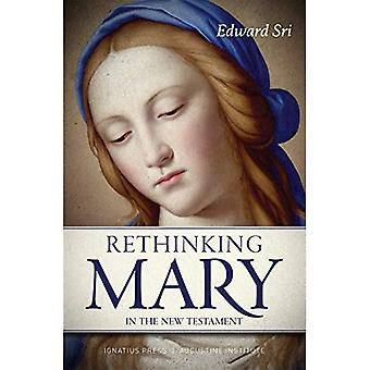 Rethinking Mary in the New� Testament: What the Bible Tells Us about the Mother of the Messiah