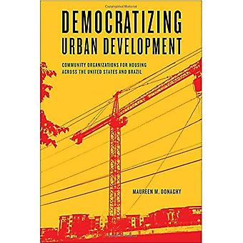 Democratizing Urban Development: Community Organizations for Housing across the United States and Brazil (Urban Life, Landscape and Policy)