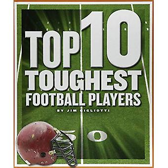 Top 10 Toughest Football Players (Top 10 in Sports)
