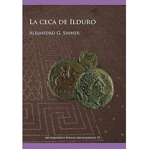 La ceca de Ilduro (Archaeopress Rohomme Archaeology)