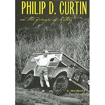 On the Fringes of History by Philip D. Curtin - 9780821416457 Book