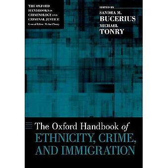The Oxford Handbook of Ethnicity, Crime, and Immigration (Oxford Handbooks)