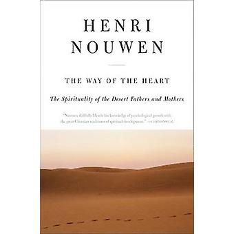 Way of the Heart The by Nouwen & Henri J. M.