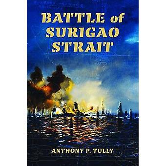 Slaget vid Surigao Strait av Tully & Anthony P.