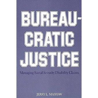 Bureaucratische Justitie, beheer van de sociale zekerheid handicap Claims door Mashaw & Jerry L.