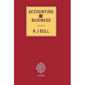 Accounting in Business by Bull & R. J.