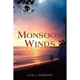 Monsunwinde von Bankston & Julie A.