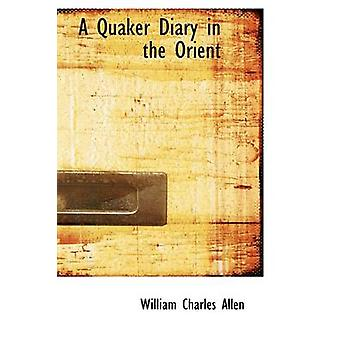 A Quaker Diary in the Orient by Allen & William Charles