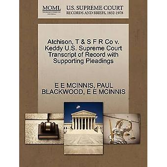 Atchison T  S F R Co v. Keddy U.S. Supreme Court Transcript of Record with Supporting Pleadings by MCINNIS & E E