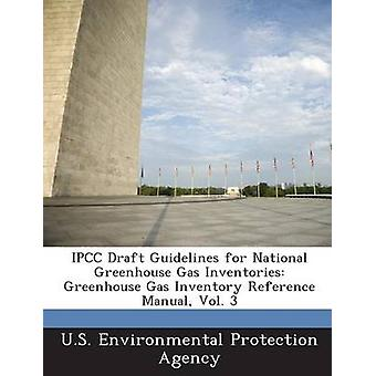 IPCC udkastet til retningslinjer for National Greenhouse Gas varebeholdninger Greenhouse Gas Inventory Reference Manual Vol. 3 af U. S. Environmental Protection Agency