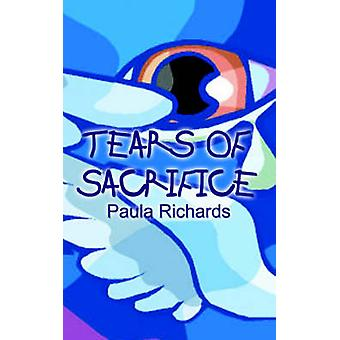 Tears of Sacrifice by Richards & Paula