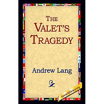 The Valets Tragedy by Lang & Andrew