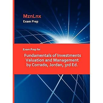 Exam Prep for Fundamentals of Investments Valuation and Management by Corrado Jordan 3rd Ed. by MznLnx