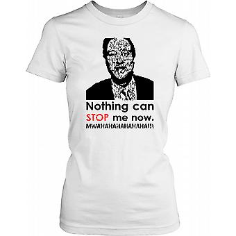 Nothing Can Stop Me Now - Mwahahaha - Funny Politics Ladies T Shirt
