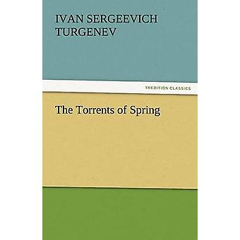 The Torrents of Spring by Turgenev & Ivan Sergeevich