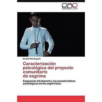Caracterizacion Psicologica del Proyecto Comunitario de Esgrima door Polo Bugallo Grettel
