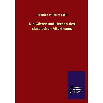 Sterven Gotter Und Heroen Des Classischen Alterthums door Stoll & Heinrich Wilhelm