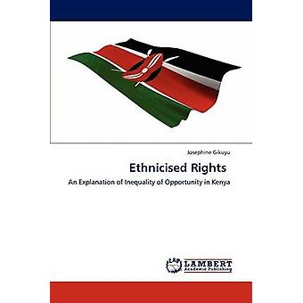 Ethnicised Rights by Gikuyu & Josephine