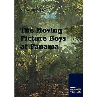 The Moving Picture Boys at Panama by Appleton & Victor & II