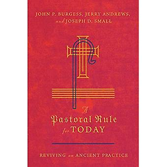 A Pastoral Rule for Today:� Reviving an Ancient Practice