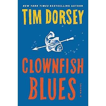 Clownfish Blues by Tim Dorsey - 9780062429230 Book