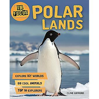 In Focus - Polar Lands by Clive Gifford - 9780753473511 Book