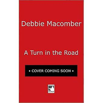A Turn in the Road by Debbie Macomber - 9780778330417 Book