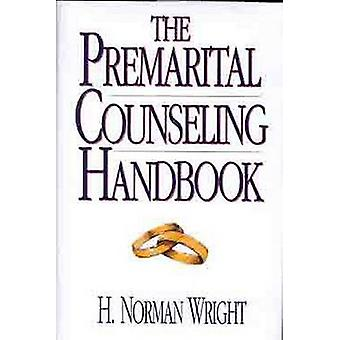 The Premarital Counseling Handbook by H. Norman Wright - H. Norman Wr