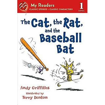 The Cat - the Rat - and the Baseball Bat by Andy Griffiths - Terry De