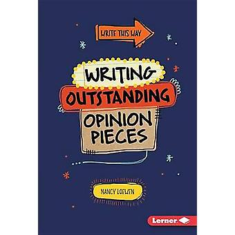 Writing Outstanding Opinion Pieces by Nancy Loewen - 9781467782869 Bo