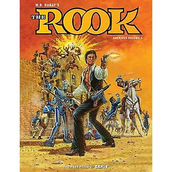 William B. Dubay's The Rook Archives Volume 1 by Bill DuBay - 9781506