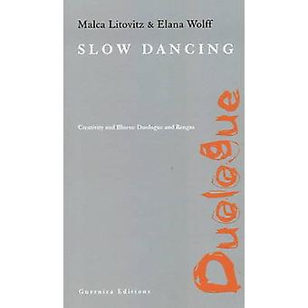 Slow Dancing - Creativity and Illness - Duologue and Rengas by Malca Li