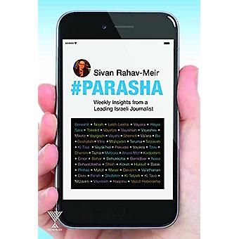 #Parasha - Weekly Insights from a Leading Israeli Journalist by Sivan