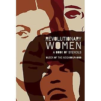 Revolutionary Women - A Book of Stencils by Queen of the Neighbourhood