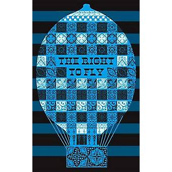 The Right to Fly by Various Authors - 9781782273172 Book