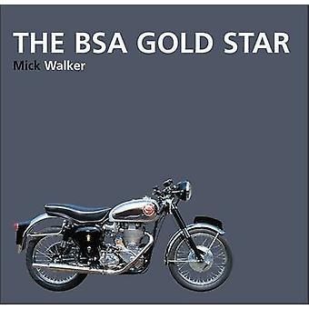 The BSA Gold Star by Mick Walker - 9781855209350 Book