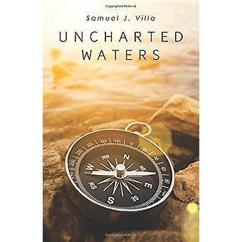 Uncharted Waters by Samuel J Villa - 9781973602248 Book