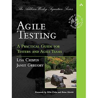 Agile Testing - A Practical Guide for Testers and Agile Teams by Lisa