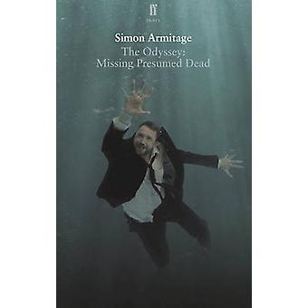 The Odyssey Missing Presumed Dead by Simon Armitage & Sue Roberts